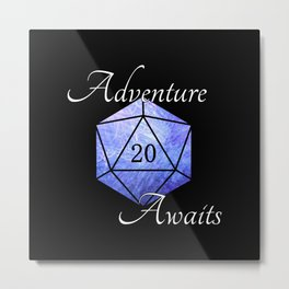 Adventure Awaits - D20 Tabletop Roleplaying Die Metal Print