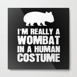 IM Really A Wombat Sweet Metal Print