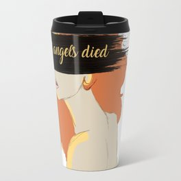 All Angels Died Travel Mug
