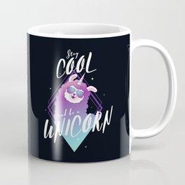 Stay cool and be a unicorn Coffee Mug