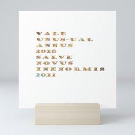 VALE UNUS-UAL ANNUS 2020 SALVE NOVUS INENORMIS 2021 Mini Art Print