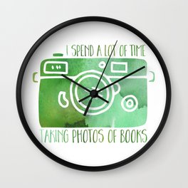 I Spend a Lot of Time Taking Photos of Books - Green Wall Clock