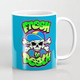 Fresh to Death Coffee Mug