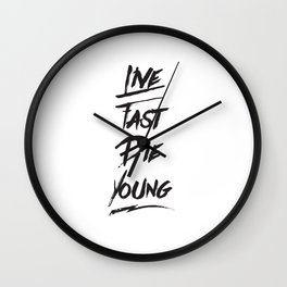 Live fast die young quote typography Wall Clock