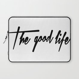 The Good Life  Laptop Sleeve