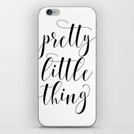 Pretty Little Thing, Printable Art, Calligraphy Prints, Nursery Decor, Typography Art iPhone Skin