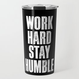 Work Hard, Stay Humble black and white monochrome typography poster design home decor bedroom wall Travel Mug