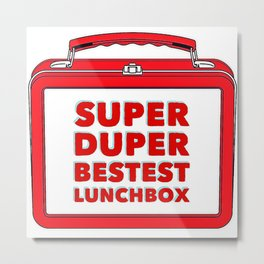 Super Duper Bestest Lunchbox Metal Print