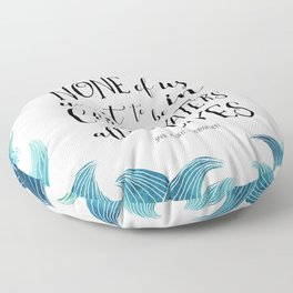 None of us want to be in calm waters all our lives Floor Pillow
