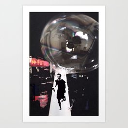 Just Don't Burst my Bubble in the Future Art Print