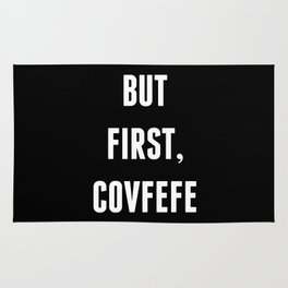 But First, Covfefe - Black Rug