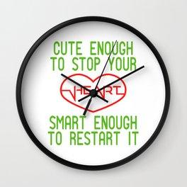 A Shirt Saying Cute Enough To Stop Your Heart Smart Enough To Restart It T-shirt Design Love Smart Wall Clock