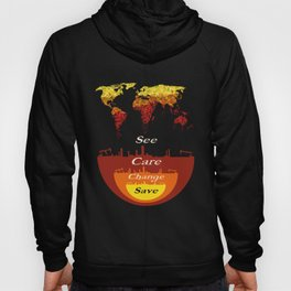See, Care, Change, Save Our Earth Hoody