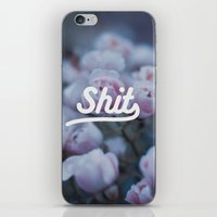 shit iPhone & iPod Skins featuring Shit by Dusty Parilla