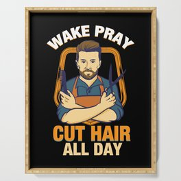Wake Pray Cut Hair All Day - Funny Barber and Hairdresser Gifts Serving Tray