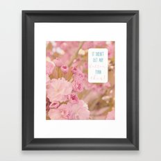 It Doesn't Get Better Than This Framed Art Print