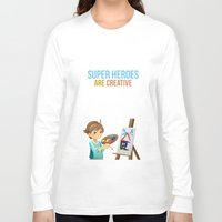 super heroes Long Sleeve T-shirts featuring Super Heroes Are Creative by youngmindz
