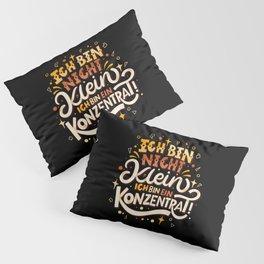 Ich bin nicht klein Ich bin ein Konzentrat Pillow Sham