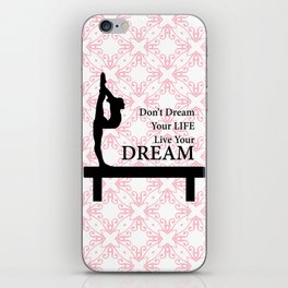 Gymnastics Don't Dream Your Life Live Your Dream-Millennial Pink iPhone Skin