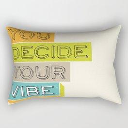 You Decide Your Vibe Rectangular Pillow
