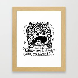 What am I doing with my Lives? Framed Art Print