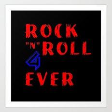 Rock N Roll 4 Ever Art Print