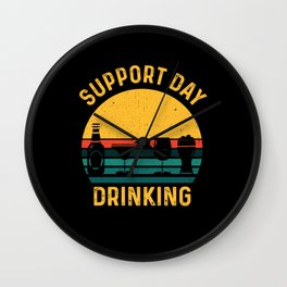 Support Day Drinking funny retro sunset quote gift Wall Clock