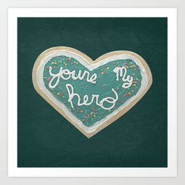 You Are My Hero Art Print