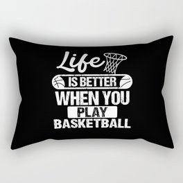 Life is better with Basketball Rectangular Pillow