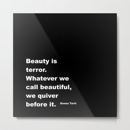 Beauty is Terror Quote Metal Print