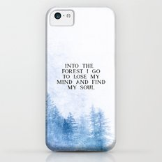 Into The Forest I Go Slim Case iPhone 5c