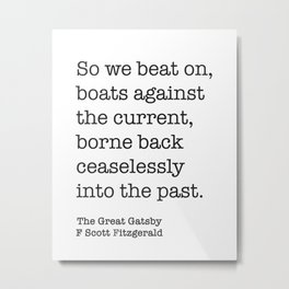 The Great Gatsby - So We Beat On, Boats Against The Current Print Metal Print