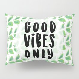 Good Vibes Only Pillow Sham