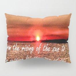 Bible Scripture Psalm 113:3 Pillow Sham