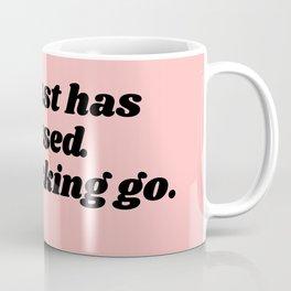 the past has passed Coffee Mug