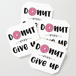Donut Ever Give Up Coaster