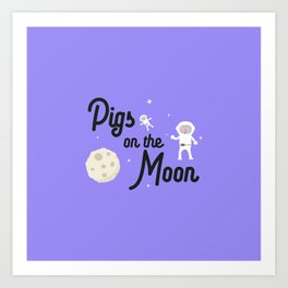 Pigs on the Moon T-Shirt for all Ages Dky06 Art Print