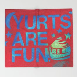 Yurts Are Fun Throw Blanket