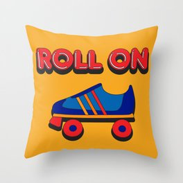 Roll On Rollerskate Throw Pillow