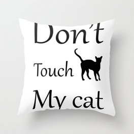 Don't Touch My Cat Throw Pillow