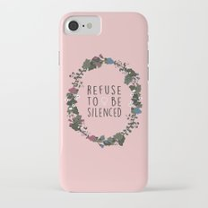 Refuse to be Silenced iPhone 7 Slim Case