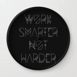 Work Smarter Not Harder Typography Poster - Black Wall Clock