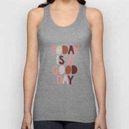 Today is a Good Day Unisex Tank Top