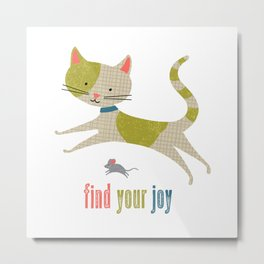 Find Your Joy Cat and Mouse Metal Print