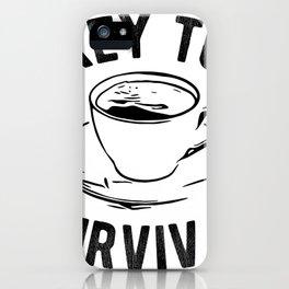 Coffee Key To Survival Caffeine Addict iPhone Case