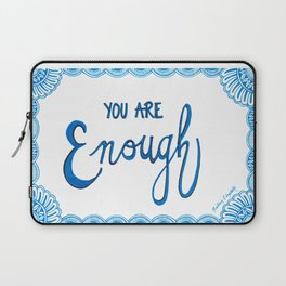 You Are Enough Laptop Sleeve