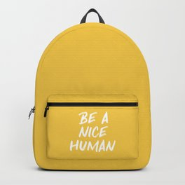 Be a Nice Human - Yellow Backpack