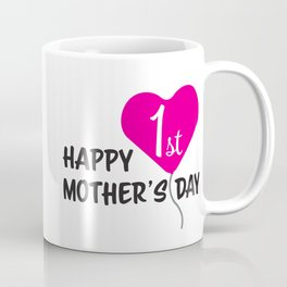 Happy First Mother's day Pink Balloon Coffee Mug