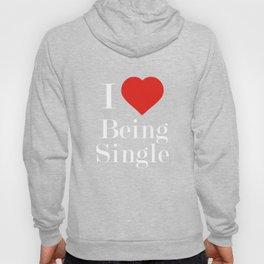 I Love Being Single Hoody