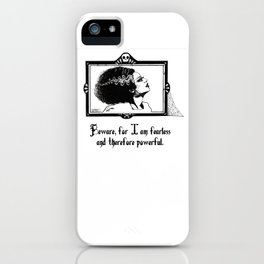 Beware, for I am fearless and therefore powerful. iPhone Case